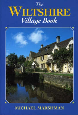 The Wiltshire Village Book by Michael Marshman