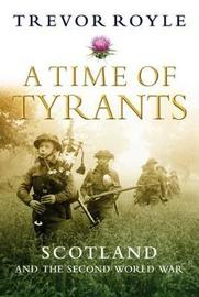 A Time of Tyrants by Trevor Royle image