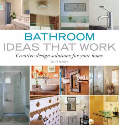 Bathroom Ideas That Work by Scott Gibson image