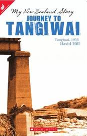 Journey to Tangiwai, 1953 (My Story) by David Hill