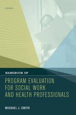 Handbook of Program Evaluation for Social Work and Health Professionals by Michael J Smith image
