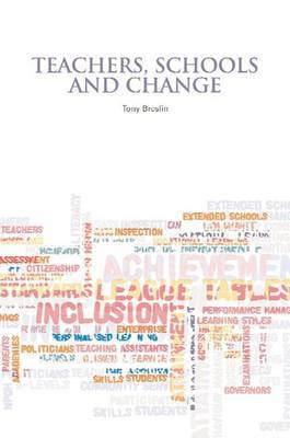 Teachers, Schools and Change by Tony Breslin image