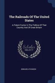 The Railroads of the United States by Edward Atkinson