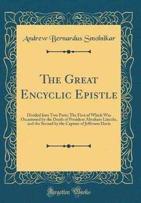 The Great Encyclic Epistle by Andrew Bernardus Smolnikar
