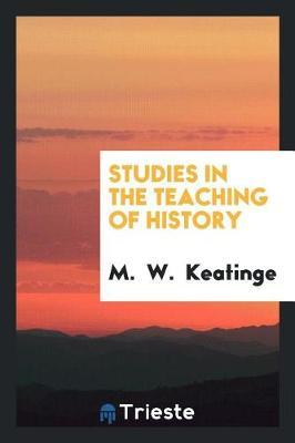 Studies in the Teaching of History by M Keatinge image