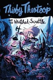 Thisby Thestoop and the Wretched Scrattle by Zac Gorman