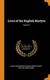 Lives of the English Martyrs; Volume 2 by John Hungerford Pollen