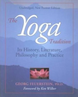 The Yoga Tradition by Georg Feuerstein