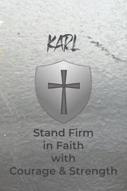 Karl Stand Firm in Faith with Courage & Strength by Courageous Faith Press image