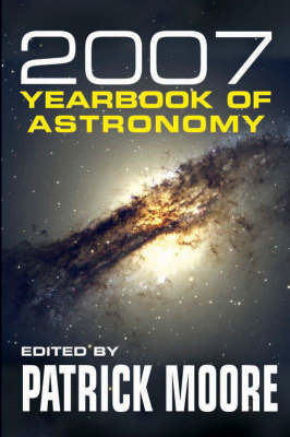 Yearbook of Astronomy: 2007 by CBE, DSc, FRAS, Sir Patrick Moore image