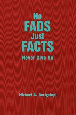 No Fads Just Facts by Michael A. Bacigalupi image
