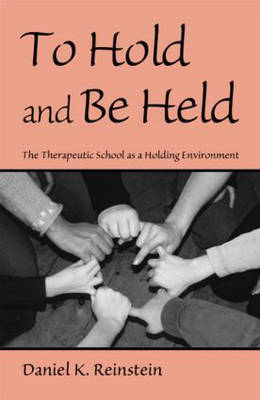 To Hold and Be Held by Daniel K. Reinstein