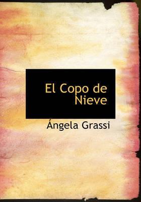 El Copo de Nieve by Angela Grassi