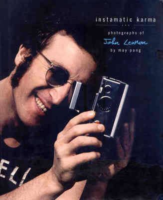 Instamatic Karma: Photographs of John Lennon by May Pang