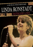 Linda Ronstadt - Faithless Love: A Musical Documentary on DVD