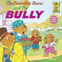 The Berenstain Bears and the Bully by Stan And Jan Berenstain Berenstain