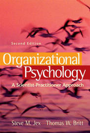 Organizational Psychology: A Scientist Practitioner Approach by Steve M. Jex image
