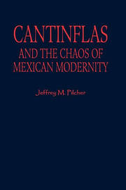 Cantinflas and the Chaos of Mexican Modernity by Jeffrey M Pilcher
