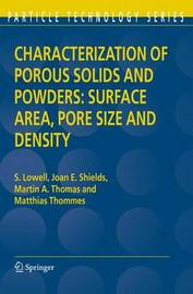 Characterization of Porous Solids and Powders: Surface Area, Pore Size and Density by Seymour Lowell