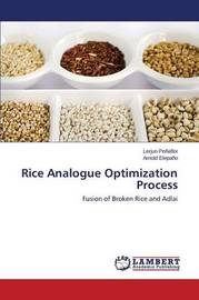 Rice Analogue Optimization Process by Penaflor Lerjun
