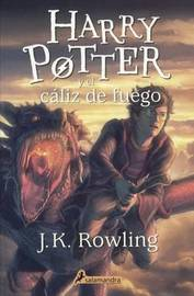 Harry Potter y El Caliz del Fuego (Harry Potter and the Goblet of Fire) by J.K. Rowling