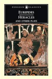 Heracles and Other Plays by * Euripides
