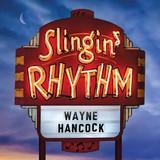 Slingin' Rhythm (LP + DL) by Wayne Hancock