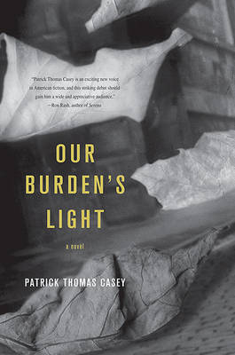 Our Burden's Light by Patrick Thomas Casey image