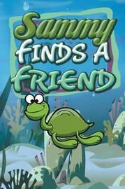 Sammy Finds a Friend by Jupiter Kids