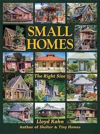 Small Homes by Lloyd Kahn
