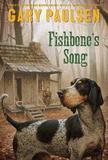 Fishbone's Song by Gary Paulsen