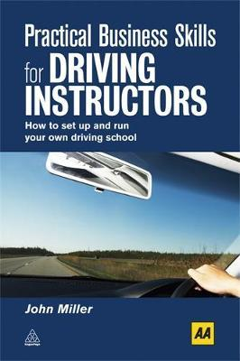Practical Business Skills for Driving Instructors by John Miller