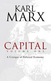 Capital: v. 1 by Karl Marx