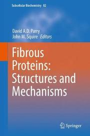 Fibrous Proteins: Structures and Mechanisms image