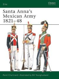 Santa Anna's Army by Rene Chartrand