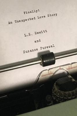 Finally! An Unexpected Love Story by L.E. Hewitt