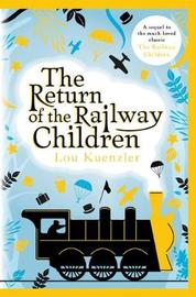 The Return of the Railway Children by Lou Kuenzler