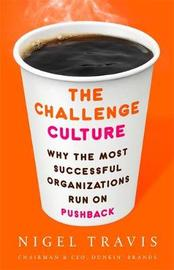 The Challenge Culture by Nigel Travis