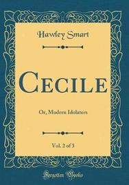 Cecile, Vol. 2 of 3 by Hawley Smart
