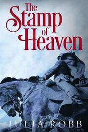 The Stamp of Heaven by Julia Robb