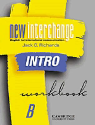 New Interchange Intro Workbook B: English for International Communication by Jack C Richards image