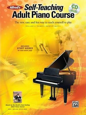 Alfred's Self-Teaching Adult Piano Course: The New, Easy and Fun Way to Teach Yourself to Play, Book & CD by Willard A Palmer image