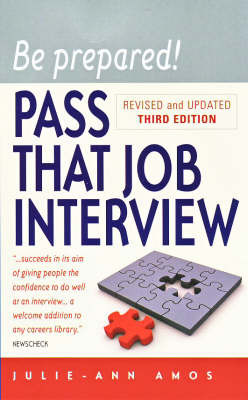 Be Prepared! Pass That Job Interview: This Book Will Give You the Confidence to Succeed at Any Interview by Julie-Ann Amos image