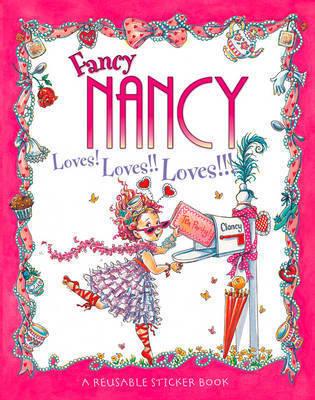 Fancy Nancy Loves! Loves!! Loves!!!: Sticker Book by Jane O'Connor