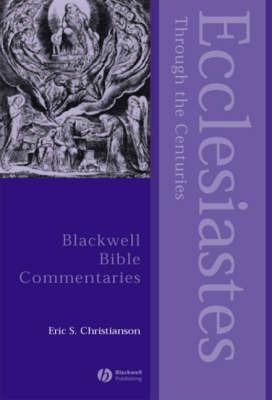 Ecclesiastes Through the Centuries by Eric S Christianson