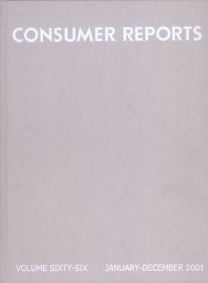 Consumer Reports Bound Volume, 2001: Volume Sixty-Six, January-December 2001
