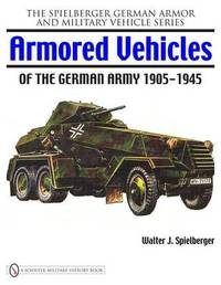 Armored Vehicles of the German Army 1905-1945 by Walter J. Spielberger image