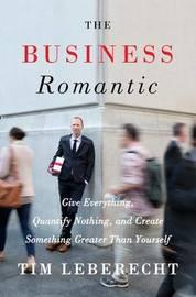 The Business Romantic by Tim Leberecht