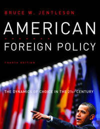American Foreign Policy: The Dynamics of Choice in the 21st Century by Bruce W. Jentleson image