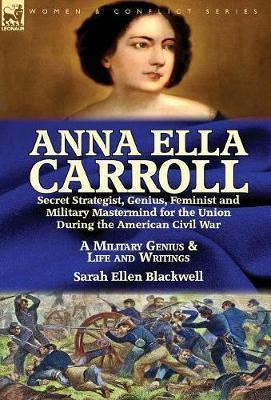 Anna Ella Carroll by Sarah Ellen Blackwell